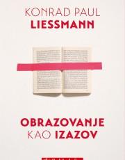 Liessmann, K. P. - Obrazovanje kao izazov