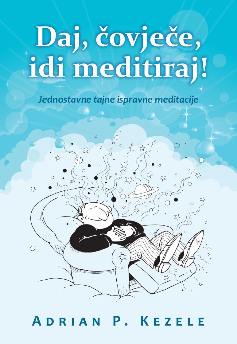 Kezele, P. Adrian - Daj, čovječe, idi meditiraj!