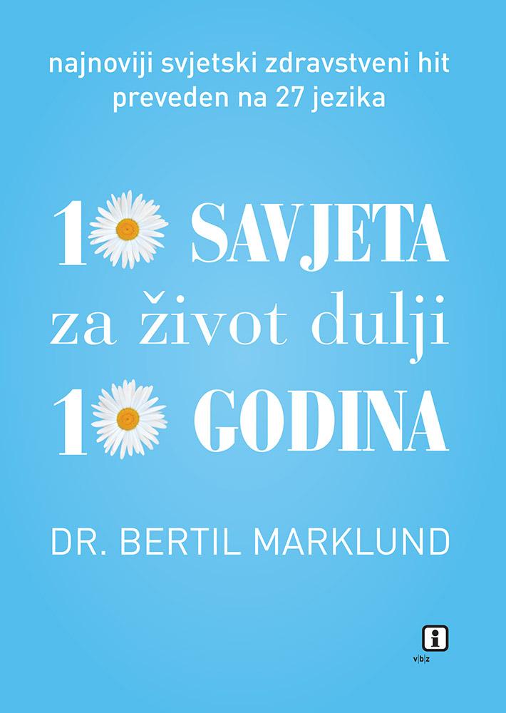 Marklund, B. - 10 savjeta za život dulji 10 godina
