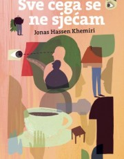 Khemiri, J. H. - Sve čega se ne sjećam
