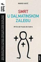 Katić, M. - Smrt u dalmatinskom zaleđu