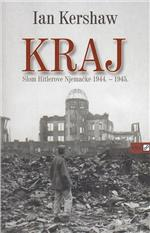 Kershaw, I. - Kraj: Slom Hitlerove Njemačke 1944.-1945.