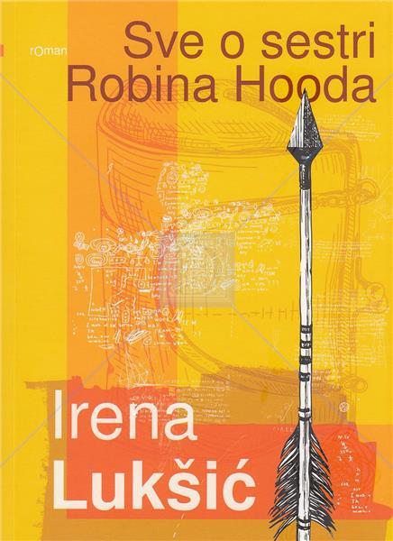 Lukšić, I. - Sve o sestri Robina Hooda