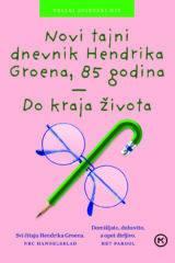 Groen, H. - Novi tajni dnevnik Hendrika Groena, 85 godina - Do kraja života