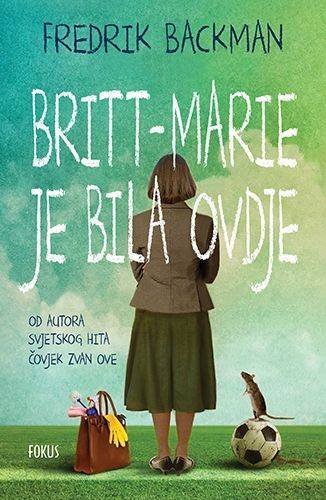 Backman, F. - Britt-Marie je bila ovdje