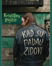 Vujičić, K. - Kad su padali zidovi