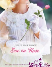 Garwood, J. - Sve za Rose