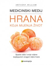 William, A. - Medicinski medij: hrana koja mijenja život