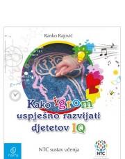 Rajović.R.- Kako igrom uspješno razvijati djetetov IQ-NTC sustav učenja