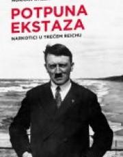 Ohler, N. - Potpuna ekstaza (Narkotici u Trećem Reichu)