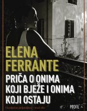 Ferrante, E. - Priča o onima koji bježe i onima koji ostaju