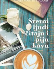 Martin-Lugand, A. - Sretni ljudi čitaju i piju kavu