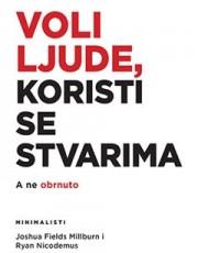 FIELDS NIKKBURN, M. - VOLI LJUDE, KORISTI SE STVARIMA