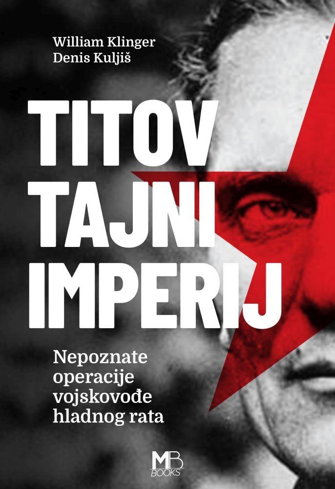 Klinger, W., Kuljiš, D. - Titov tajni imperij
