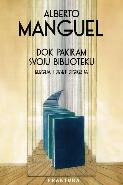 Manguel, A. - Dok pakiram svoju biblioteku