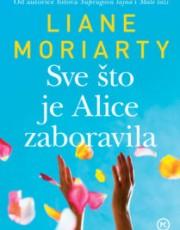 Moriarty, L. - Sve što je Alice zaboravila