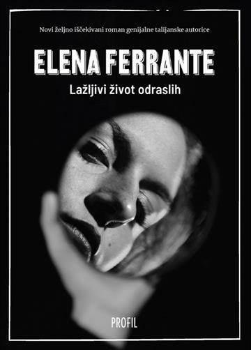 Ferrante, E. - Lažljivi život odraslih