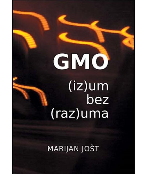 Jošt, M. - GMO - (iz)um bez (raz)uma