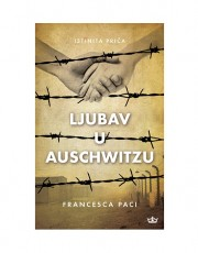 Paci, F. - Ljubav u Auschwitzu