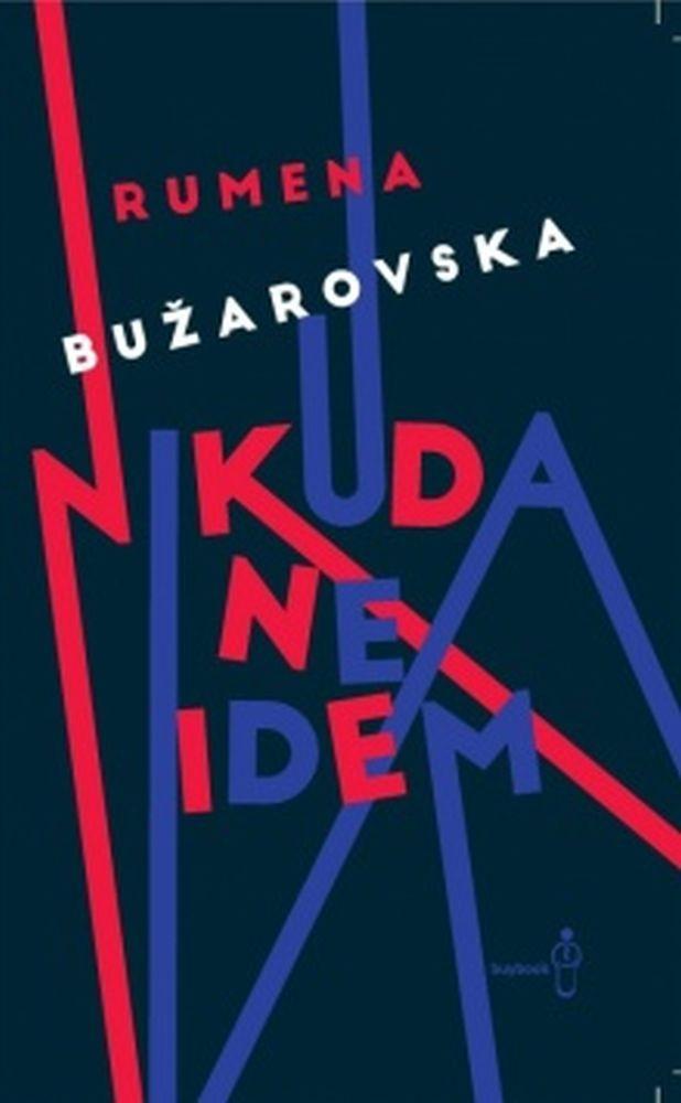 Bužarovska, R. - Nikuda ne idem